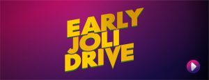 EARLY JOLI DRIVE
